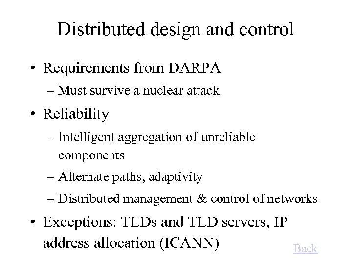 Distributed design and control • Requirements from DARPA – Must survive a nuclear attack
