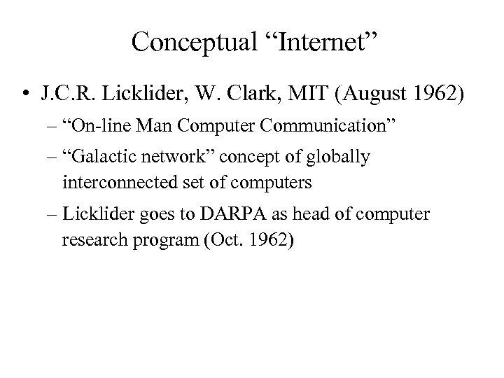 """Conceptual """"Internet"""" • J. C. R. Licklider, W. Clark, MIT (August 1962) – """"On-line"""