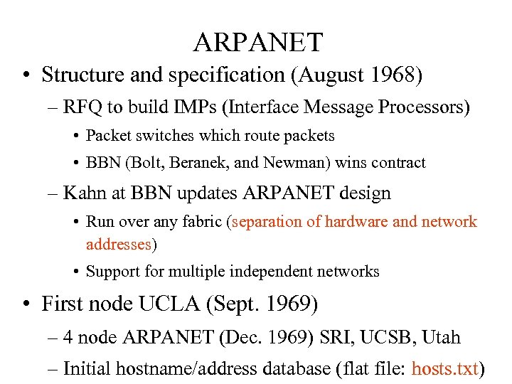 ARPANET • Structure and specification (August 1968) – RFQ to build IMPs (Interface Message