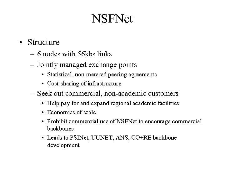 NSFNet • Structure – 6 nodes with 56 kbs links – Jointly managed exchange