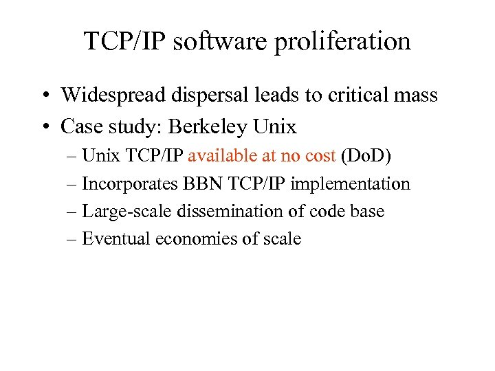 TCP/IP software proliferation • Widespread dispersal leads to critical mass • Case study: Berkeley