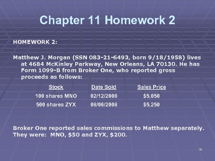 Chapter 11 Homework 2 HOMEWORK 2: Matthew J. Morgan (SSN 083 -21 -6493, born