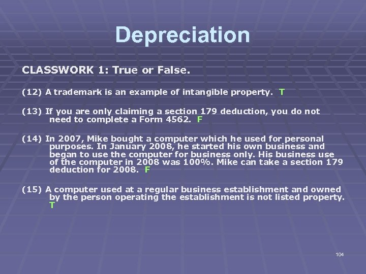 Depreciation CLASSWORK 1: True or False. (12) A trademark is an example of intangible