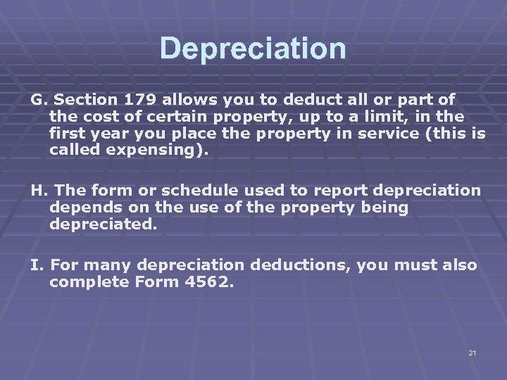Depreciation G. Section 179 allows you to deduct all or part of the cost