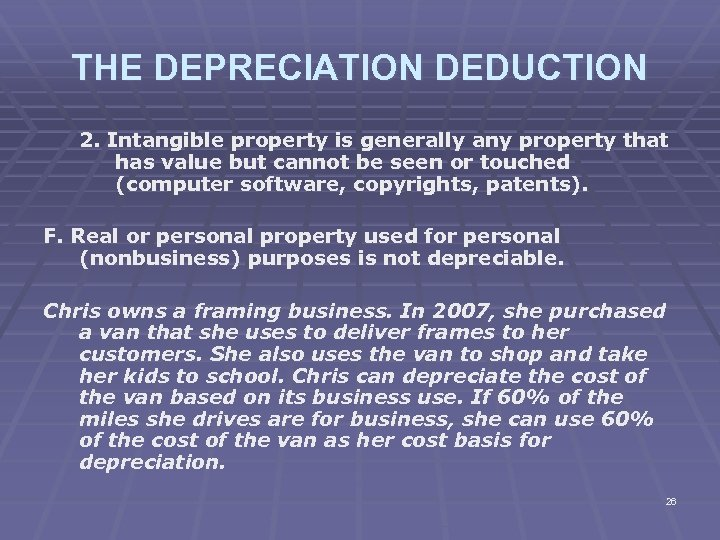THE DEPRECIATION DEDUCTION 2. Intangible property is generally any property that has value but