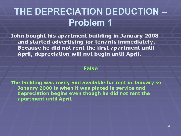 THE DEPRECIATION DEDUCTION – Problem 1 John bought his apartment building in January 2008
