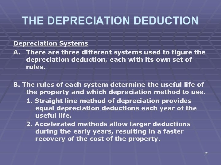 THE DEPRECIATION DEDUCTION Depreciation Systems A. There are three different systems used to figure