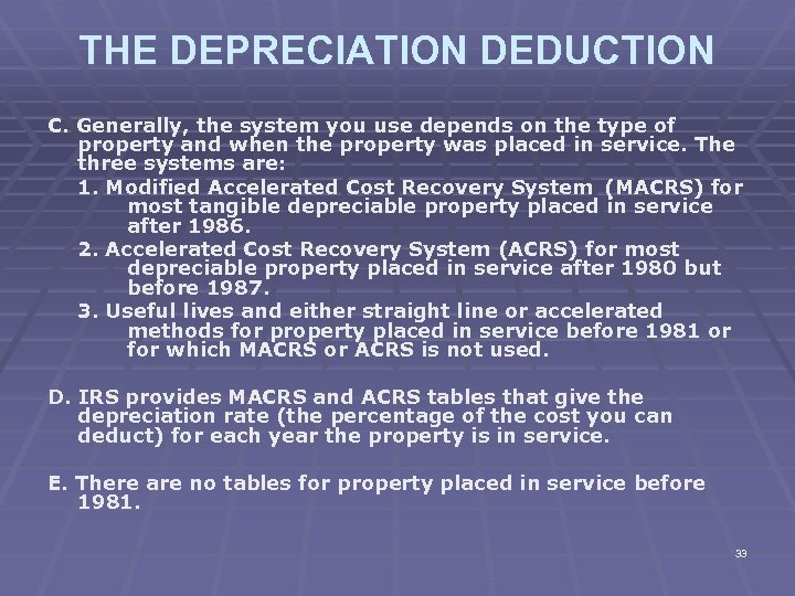 THE DEPRECIATION DEDUCTION C. Generally, the system you use depends on the type of
