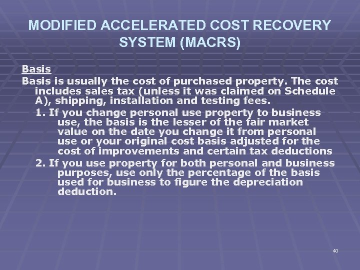 MODIFIED ACCELERATED COST RECOVERY SYSTEM (MACRS) Basis is usually the cost of purchased property.