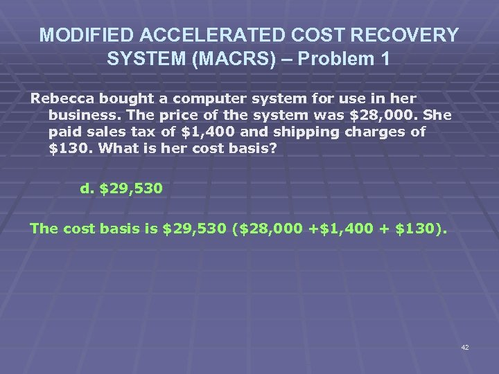 MODIFIED ACCELERATED COST RECOVERY SYSTEM (MACRS) – Problem 1 Rebecca bought a computer system