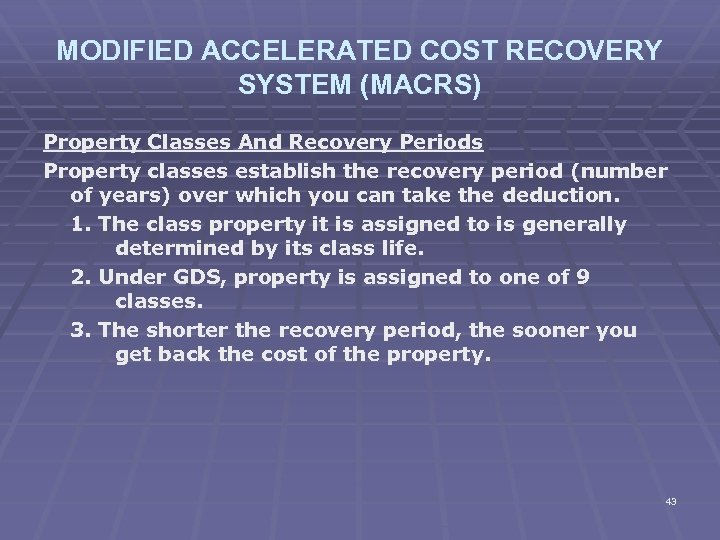 MODIFIED ACCELERATED COST RECOVERY SYSTEM (MACRS) Property Classes And Recovery Periods Property classes establish