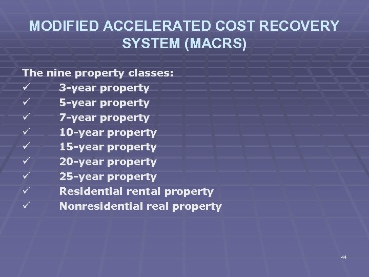 MODIFIED ACCELERATED COST RECOVERY SYSTEM (MACRS) The nine property classes: ü 3 -year property