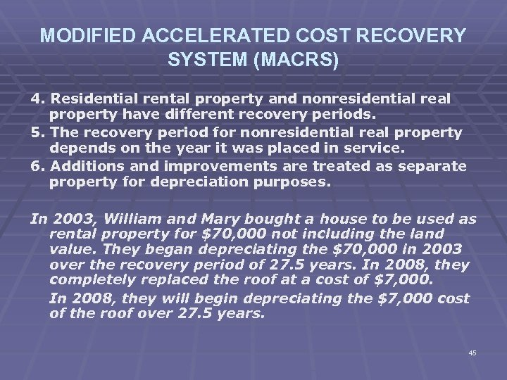MODIFIED ACCELERATED COST RECOVERY SYSTEM (MACRS) 4. Residential rental property and nonresidential real property