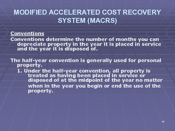 MODIFIED ACCELERATED COST RECOVERY SYSTEM (MACRS) Conventions determine the number of months you can