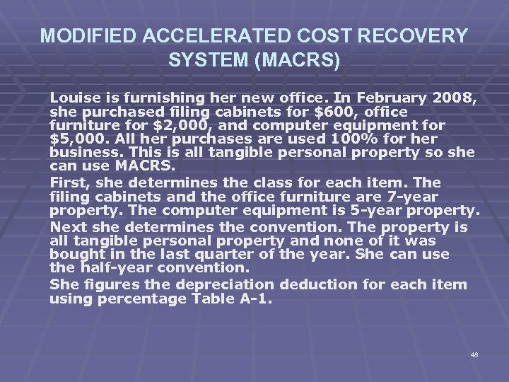 MODIFIED ACCELERATED COST RECOVERY SYSTEM (MACRS) Louise is furnishing her new office. In February
