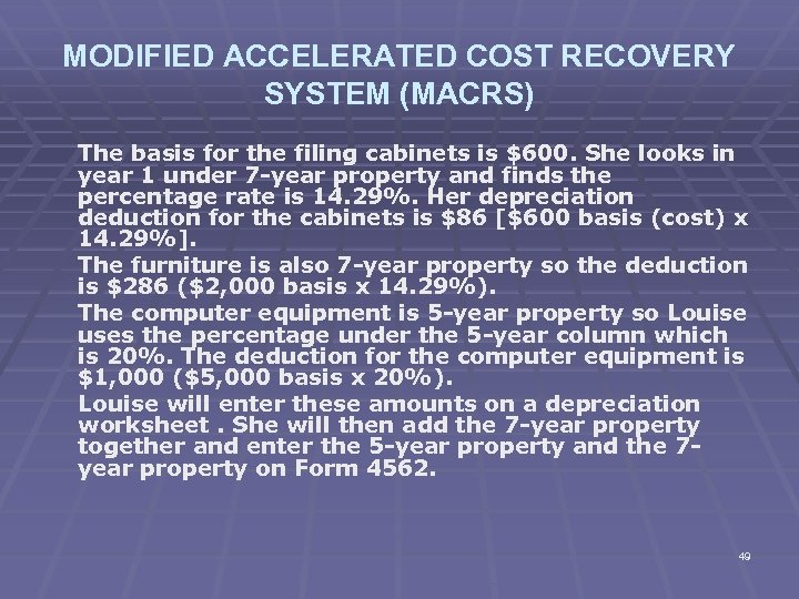 MODIFIED ACCELERATED COST RECOVERY SYSTEM (MACRS) The basis for the filing cabinets is $600.