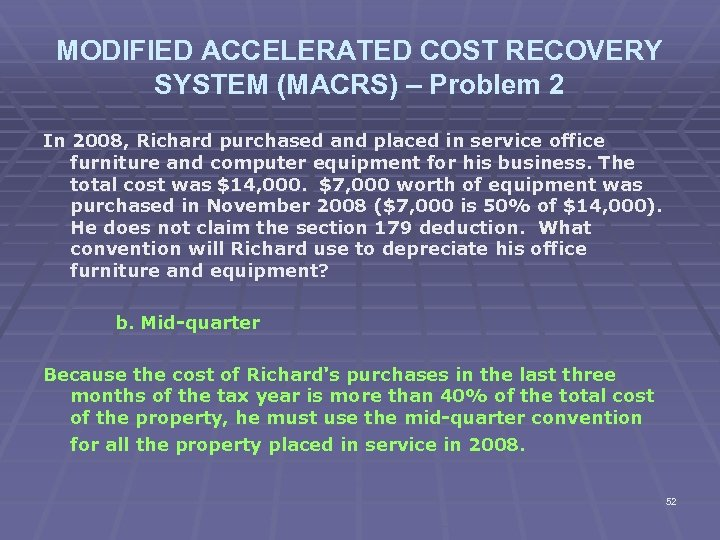 MODIFIED ACCELERATED COST RECOVERY SYSTEM (MACRS) – Problem 2 In 2008, Richard purchased and