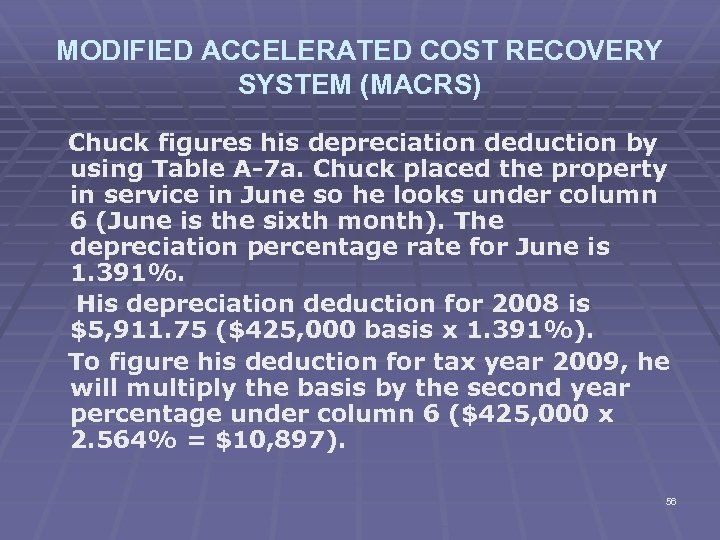 MODIFIED ACCELERATED COST RECOVERY SYSTEM (MACRS) Chuck figures his depreciation deduction by using Table