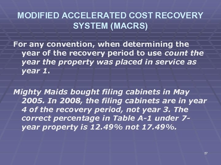 MODIFIED ACCELERATED COST RECOVERY SYSTEM (MACRS) For any convention, when determining the year of