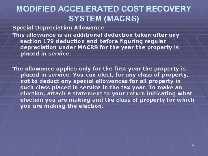 MODIFIED ACCELERATED COST RECOVERY SYSTEM (MACRS) Special Depreciation Allowance This allowance is an additional