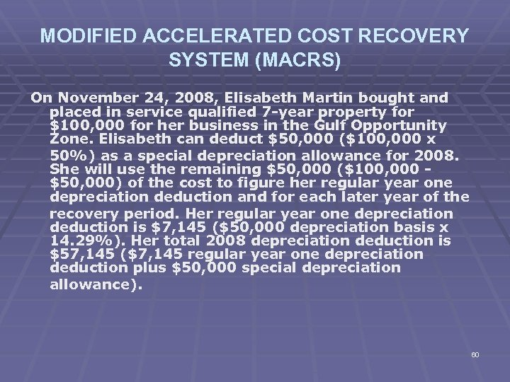 MODIFIED ACCELERATED COST RECOVERY SYSTEM (MACRS) On November 24, 2008, Elisabeth Martin bought and
