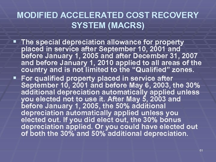 MODIFIED ACCELERATED COST RECOVERY SYSTEM (MACRS) § The special depreciation allowance for property placed