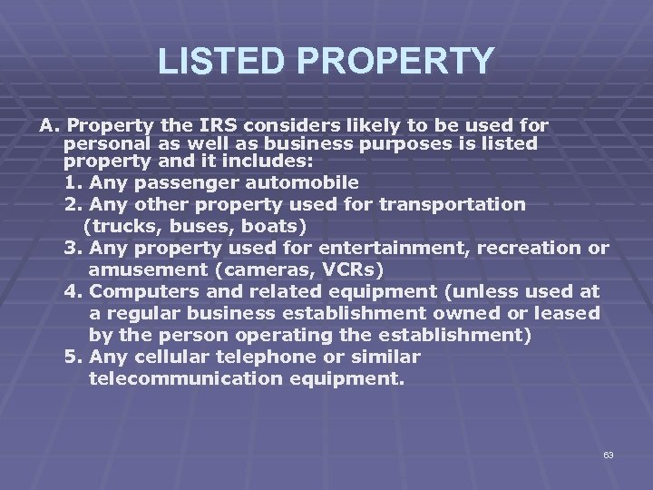 LISTED PROPERTY A. Property the IRS considers likely to be used for personal as