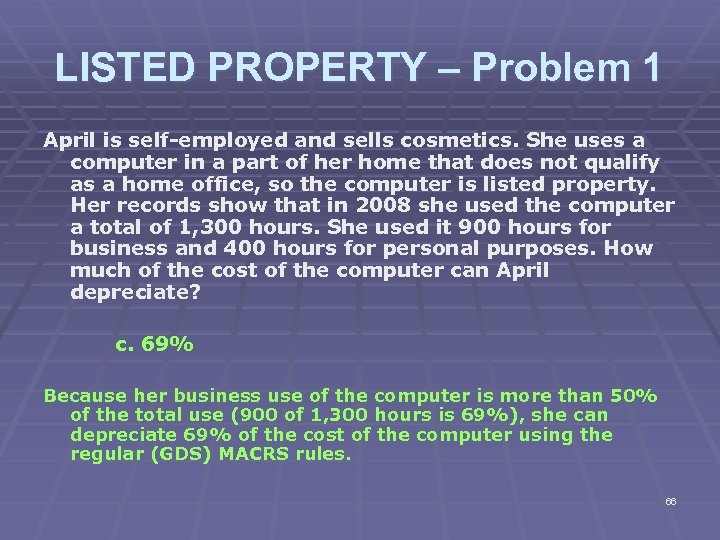 LISTED PROPERTY – Problem 1 April is self-employed and sells cosmetics. She uses a