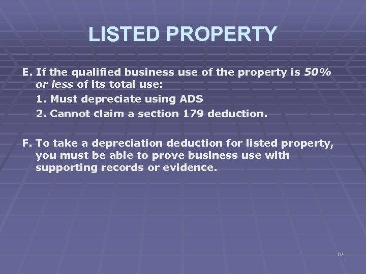 LISTED PROPERTY E. If the qualified business use of the property is 50% or