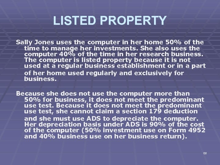 LISTED PROPERTY Sally Jones uses the computer in her home 50% of the time