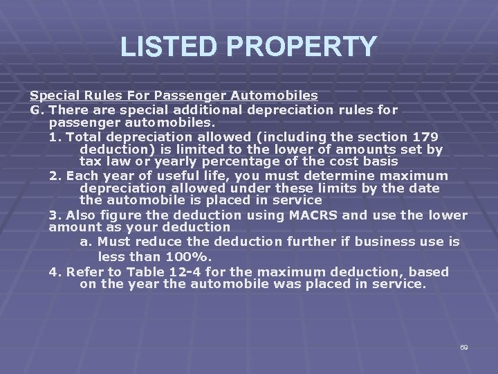 LISTED PROPERTY Special Rules For Passenger Automobiles G. There are special additional depreciation rules