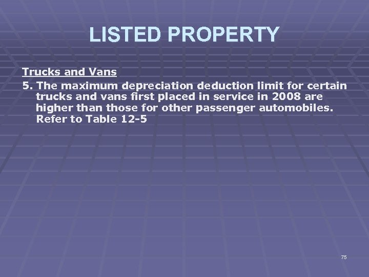 LISTED PROPERTY Trucks and Vans 5. The maximum depreciation deduction limit for certain trucks