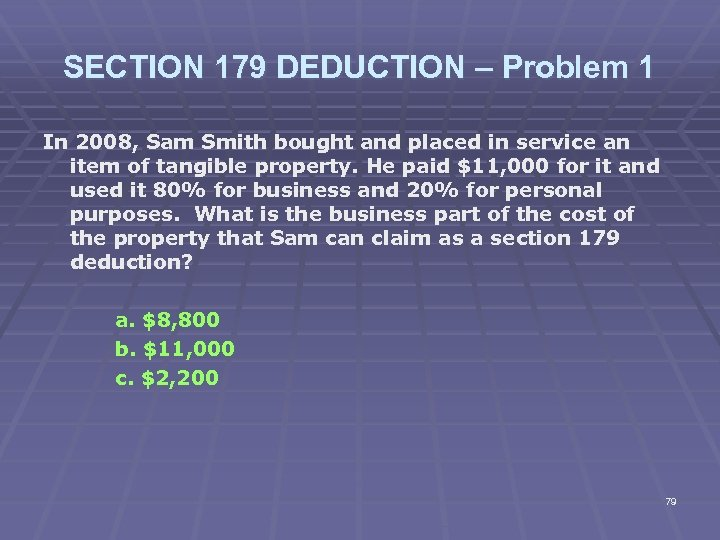 SECTION 179 DEDUCTION – Problem 1 In 2008, Sam Smith bought and placed in