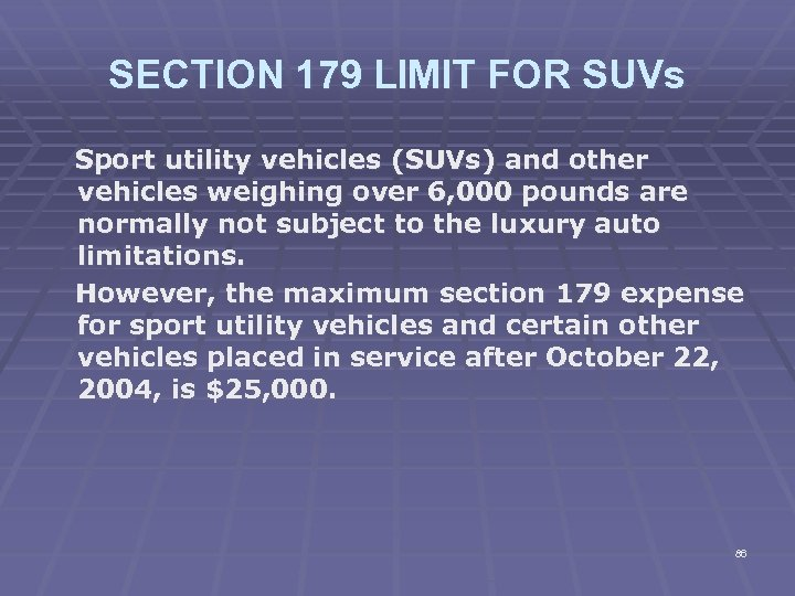 SECTION 179 LIMIT FOR SUVs Sport utility vehicles (SUVs) and other vehicles weighing over