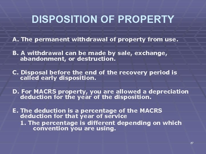 DISPOSITION OF PROPERTY A. The permanent withdrawal of property from use. B. A withdrawal
