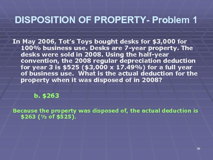 DISPOSITION OF PROPERTY- Problem 1 In May 2006, Tot's Toys bought desks for $3,
