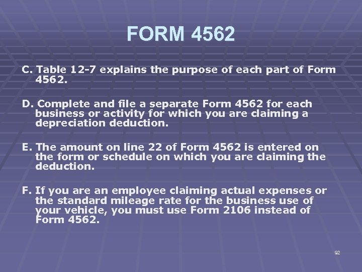 FORM 4562 C. Table 12 -7 explains the purpose of each part of Form