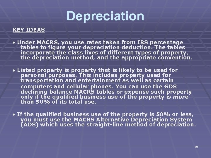 Depreciation KEY IDEAS ♦ Under MACRS, you use rates taken from IRS percentage tables