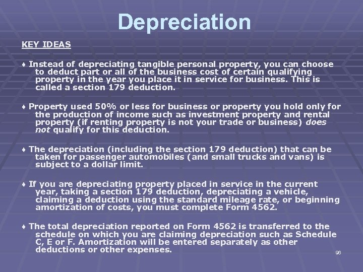 Depreciation KEY IDEAS ♦ Instead of depreciating tangible personal property, you can choose to