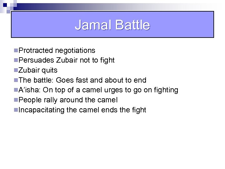 Jamal Battle n. Protracted negotiations n. Persuades Zubair not to fight n. Zubair quits