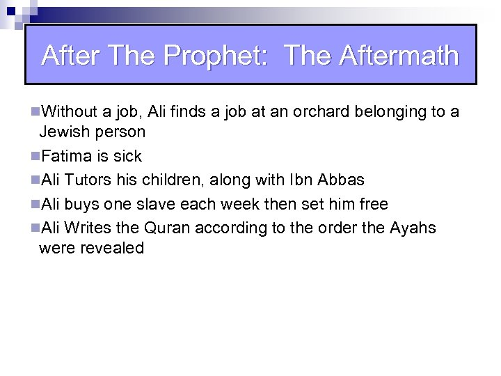 After The Prophet: The Aftermath n. Without a job, Ali finds a job at