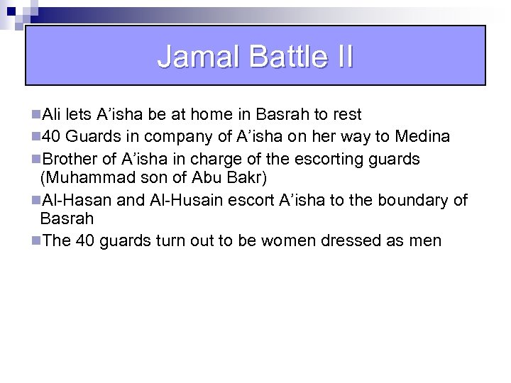 Jamal Battle II n. Ali lets A'isha be at home in Basrah to rest