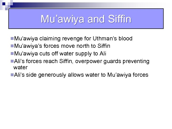 Mu'awiya and Siffin n. Mu'awiya claiming revenge for Uthman's blood n. Mu'awiya's forces move