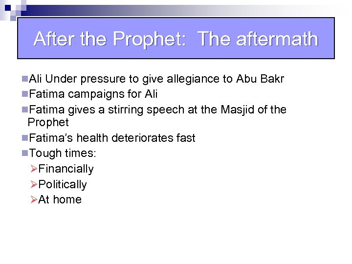 After the Prophet: The aftermath n. Ali Under pressure to give allegiance to Abu