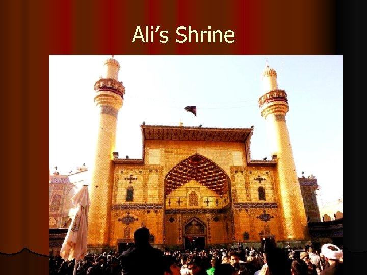 Ali's Shrine