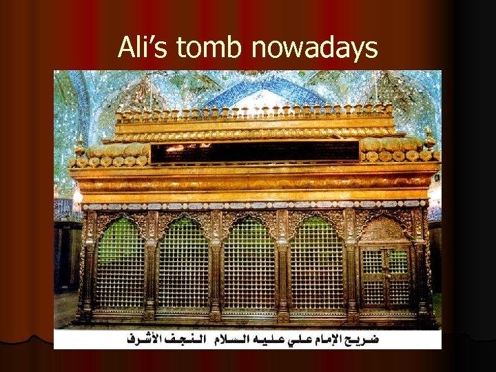 Ali's tomb nowadays