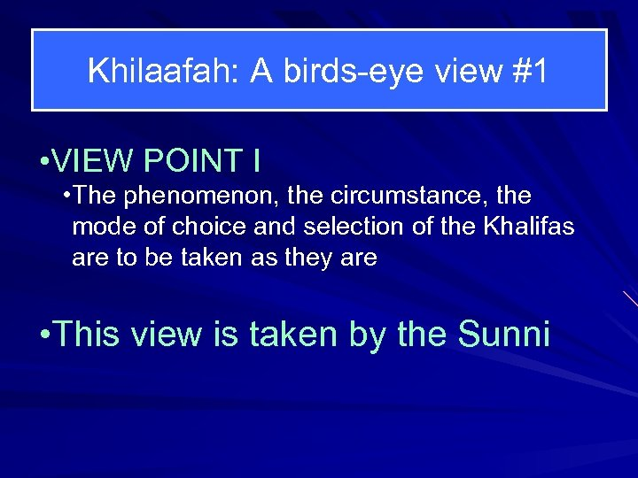 Khilaafah: A birds-eye view #1 • VIEW POINT I • The phenomenon, the circumstance,