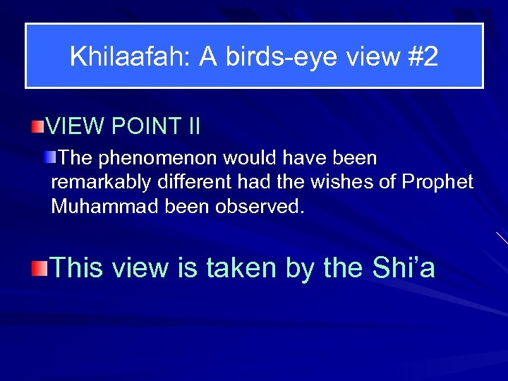 Khilaafah: A birds-eye view #2 VIEW POINT II The phenomenon would have been remarkably