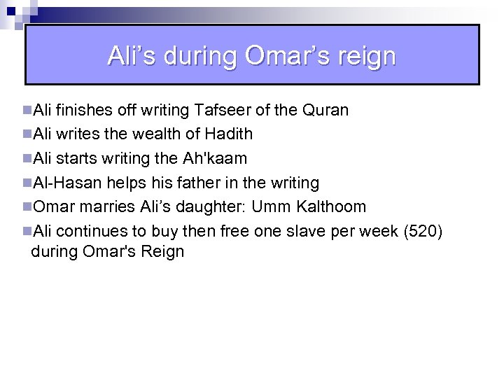 Ali's during Omar's reign n. Ali finishes off writing Tafseer of the Quran n.