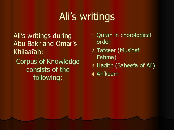 Ali's writings during Abu Bakr and Omar's Khilaafah: Corpus of Knowledge consists of the
